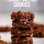 stack of no bake chocolate peanut butter cookies