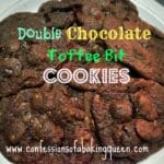 Double Chocolate Toffee Bit Cookies
