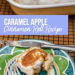 Salted Caramel Apple Cinnamon Roll on a blue and green plate