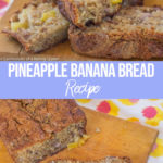 Pineapple Banana Bread Recipe cut into pieces on a wood board