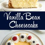 Vanilla bean cheesecake with whipped cream and berries