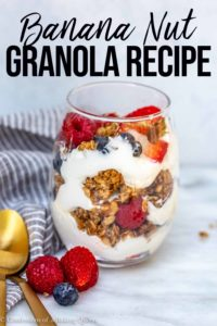 banana nut granola layered in between yogurt and berries