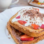 Nutella Strawberry French Toast served on a white plate