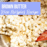 mini marshmallows mixed into brown butter for brown butter rice krispies