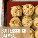 Butterscotch Oatmeal Cookie dough scooped on to a baking sheet