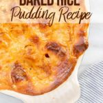 baked rice pudding in a cream colored casserole dish