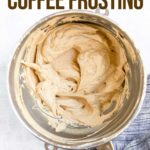 coffee frosting in a metal mixing bowl