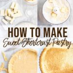 step by step photos on how to make sweet shortcrust pastry recipe