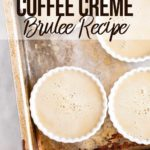 four white ramekins of coffee creme brulees in a roasting pan