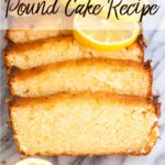 lemon pound cake recipe sliced on a marble slab